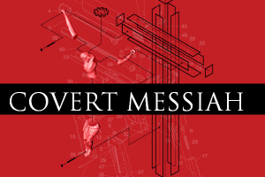 "Responding to ""Covert Messiah"""
