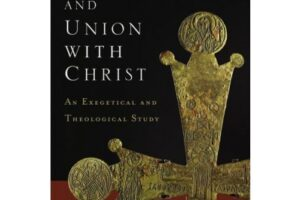 Review  of  Union  with  Christ  by  Constantine Campbell