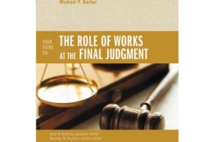 Review of The Role of Works at the Final Judgment edited by Alan P. Stanley.