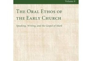 Review of The Oral Ethos of the Early Church by Joanna Dewey