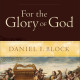 Review of For the Glory of God by Daniel I. Block