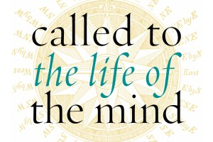 Review of Called to the Life of the Mind by Richard J. Mouw