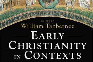 Review of Early Christianity in Contexts edited by William Tabbernee