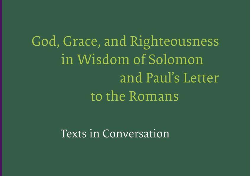 Review of God, Grace, and Righteousness in Wisdom of Solomon and Paul's Letter to the Romans by Jonathan Linebaugh