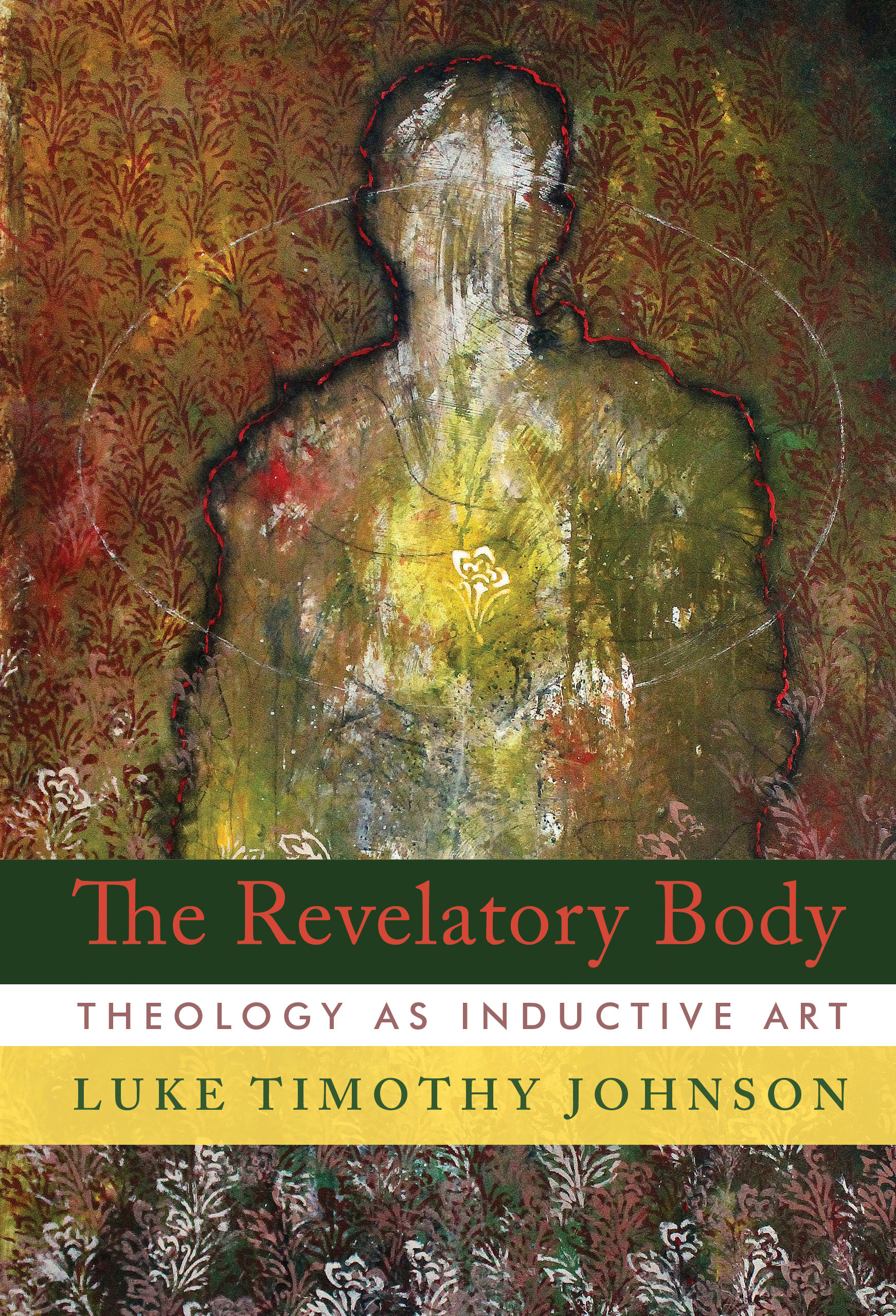 Review of The Revelatory Body: Theology as Inductive Art by Luke Timothy Johnson